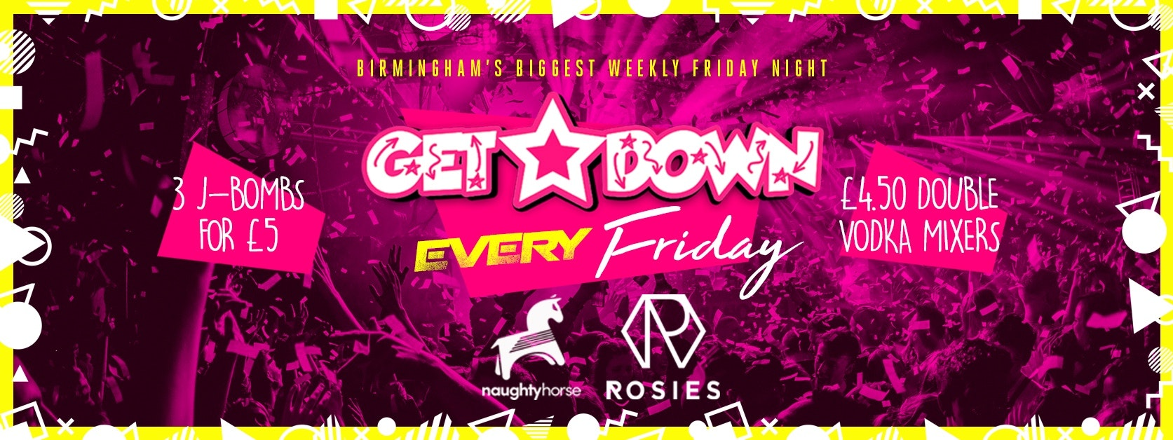 Get Down Fridays – Rosies! [Naughty Horse]