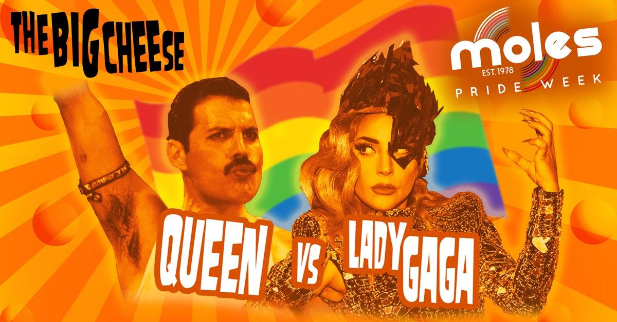 The Big Cheese – Queen vs Lady Gaga Pride Special! | Moles Pride Week