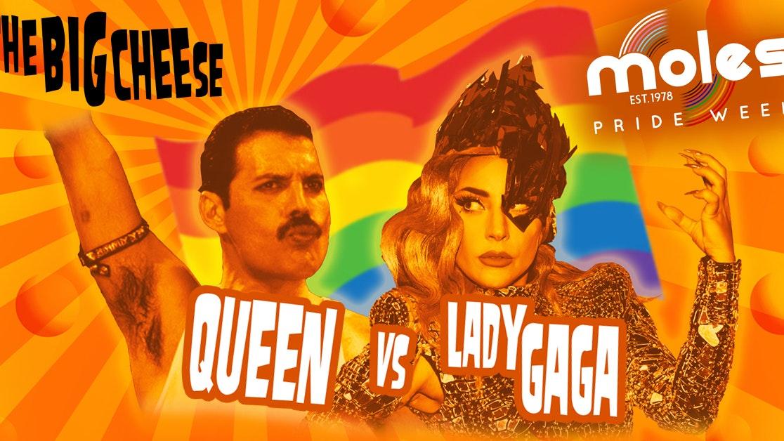 The Big Cheese – Queen vs Lady Gaga Pride Special!   Moles Pride Week