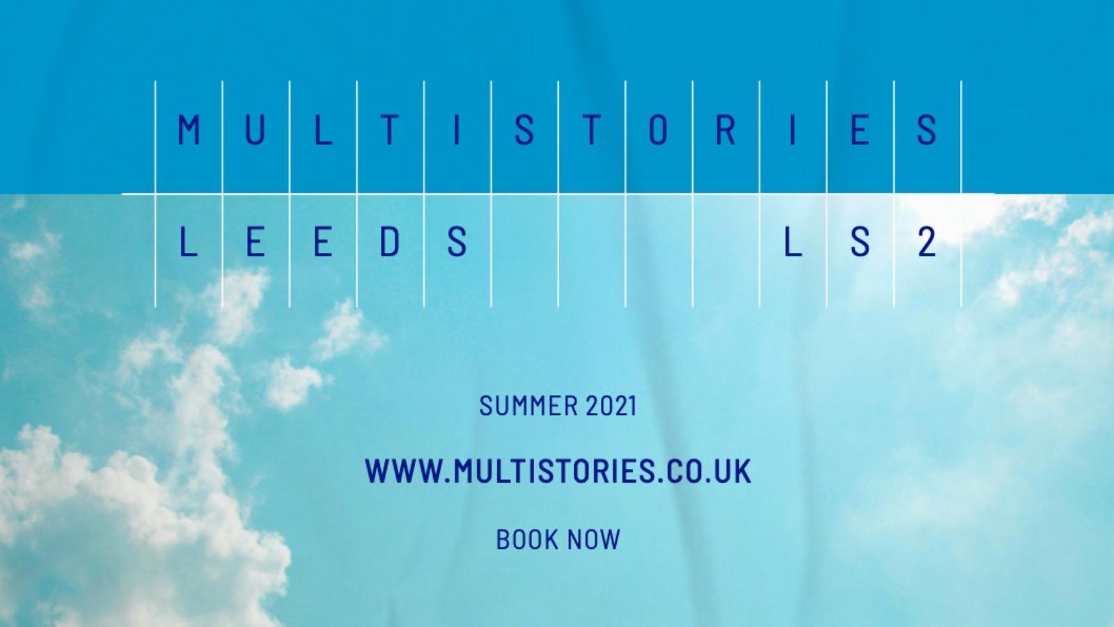 Multistories Leeds: 1st August 2021