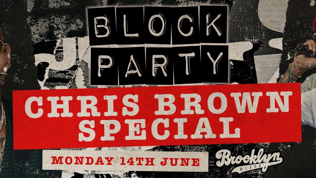 Block Party Mondays – Chris Brown Special