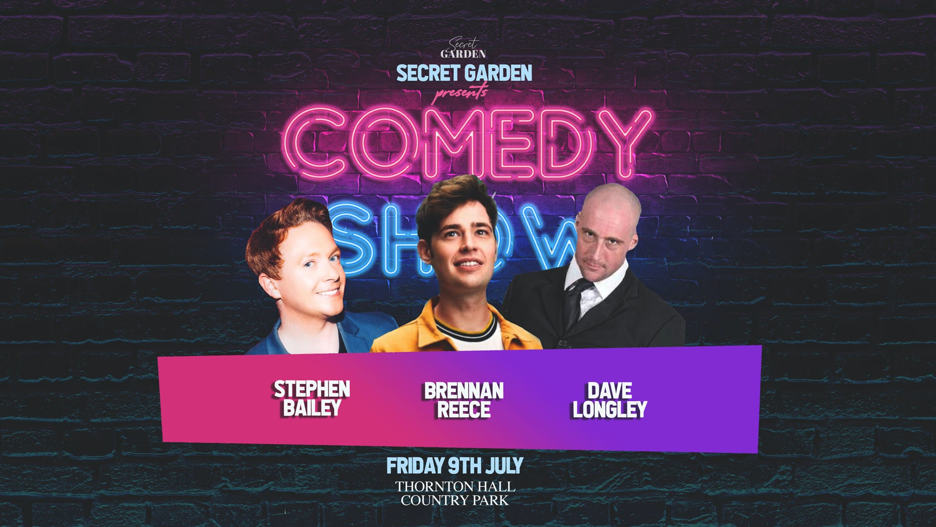 Secret Garden Comedy Night ft Stephen Bailey, Brennan Reece, Dave Longley