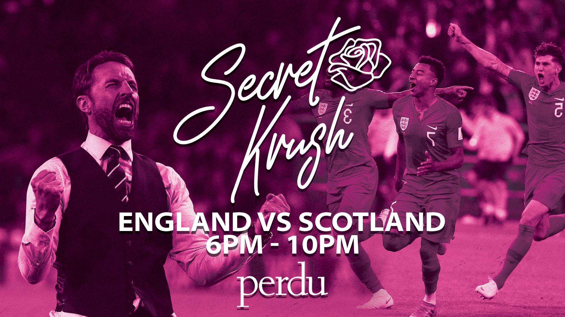 SECRET KRUSH    ENGLAND vs SCOTLAND   FRIDAY   PERDU   18th JUNE