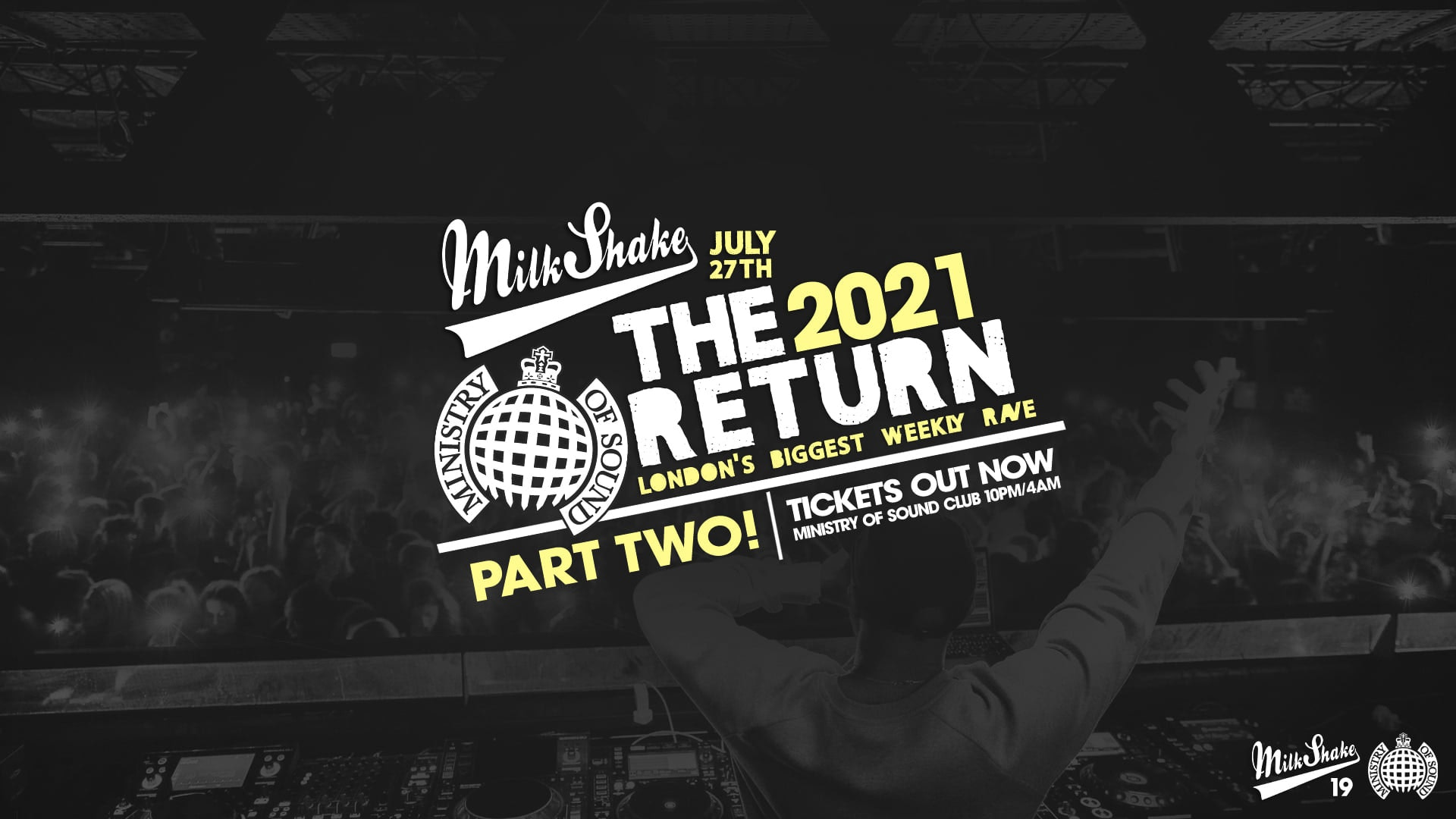 Ministry of Sound, Milkshake – The Official Return: PART 2  🔥  SOLD OUT!