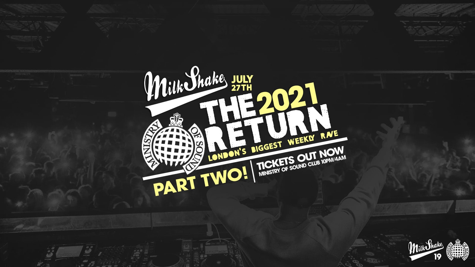 Ministry of Sound, Milkshake – The Official Return: PART 2  🔥  July 27th 2021!