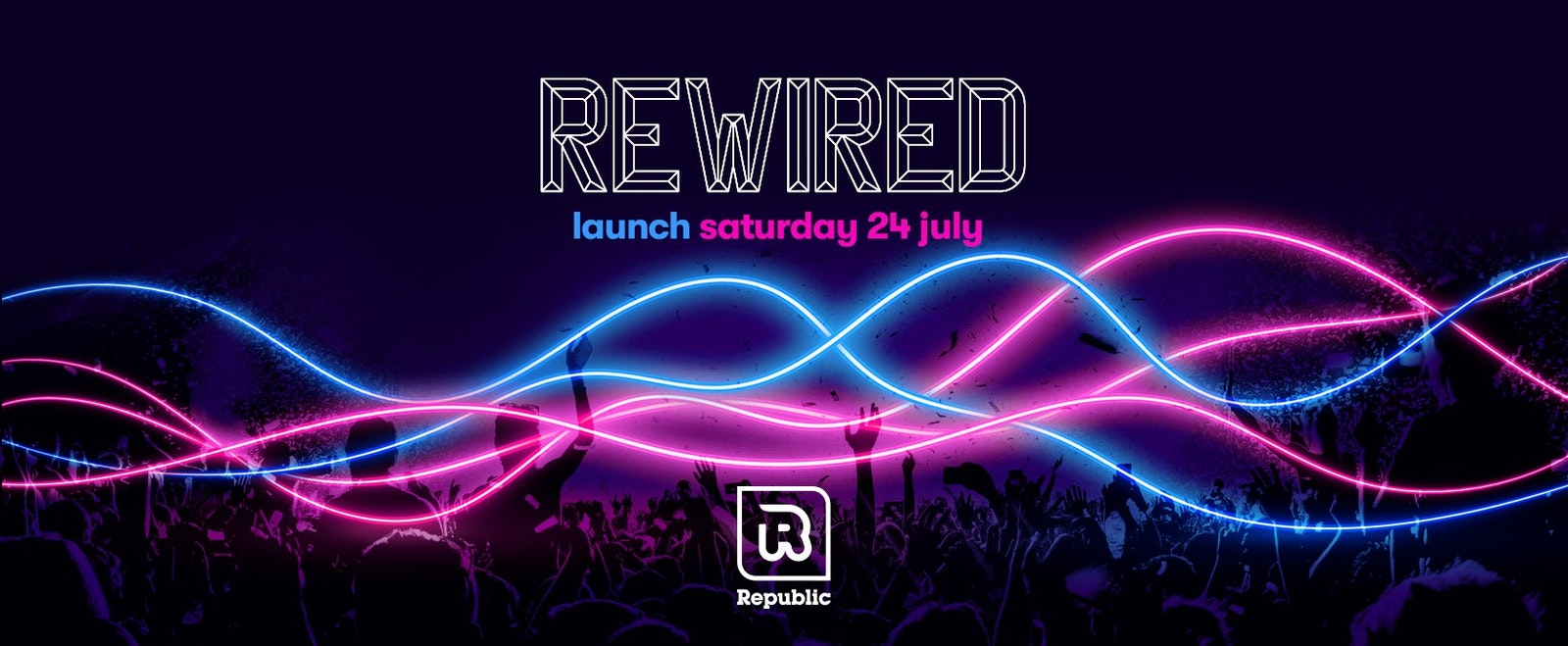 REOPENING WEEKEND – REWIRED Saturday 24th July 2021