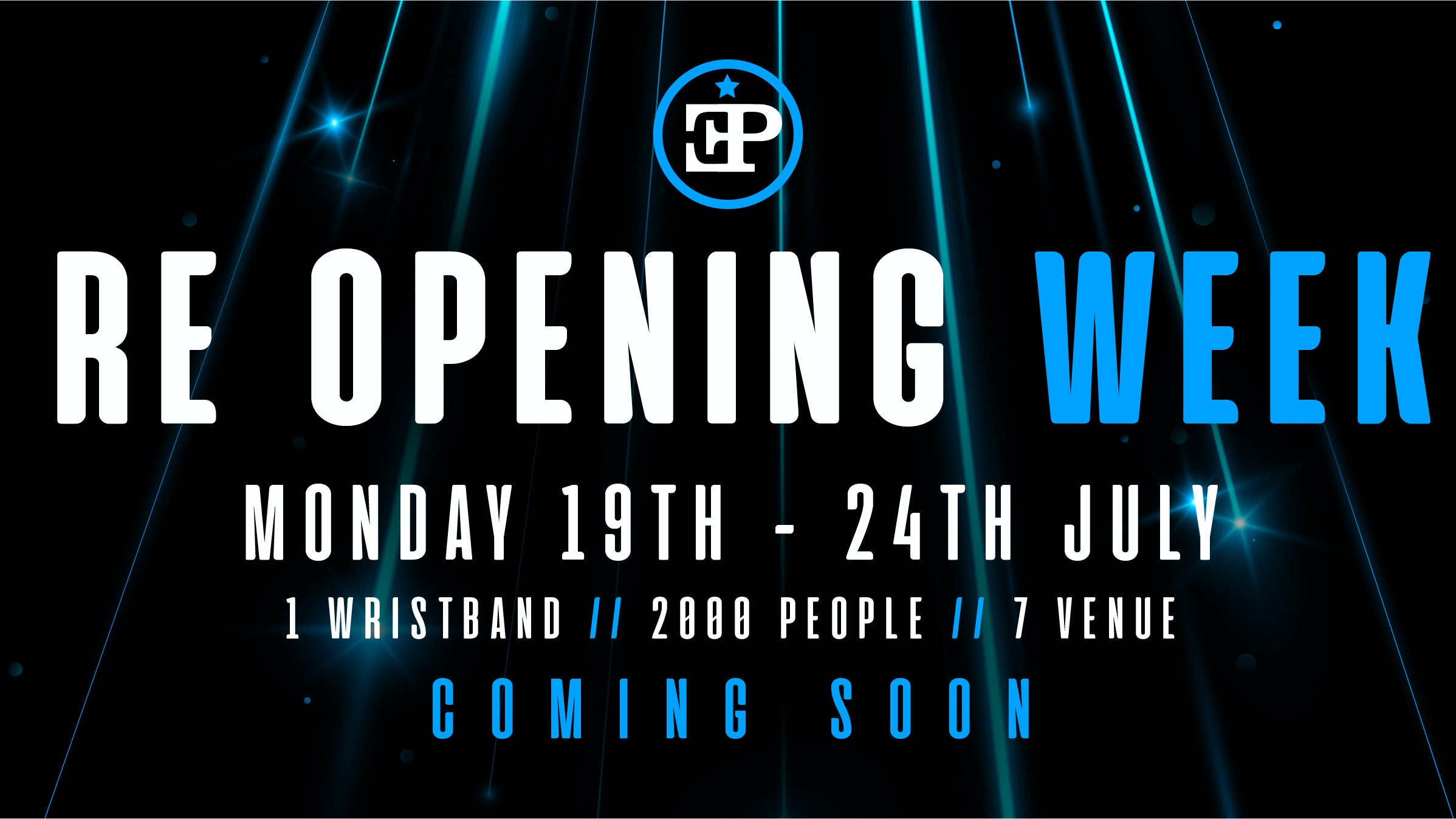Re Opening Week Wristband – 19th July – 25th July