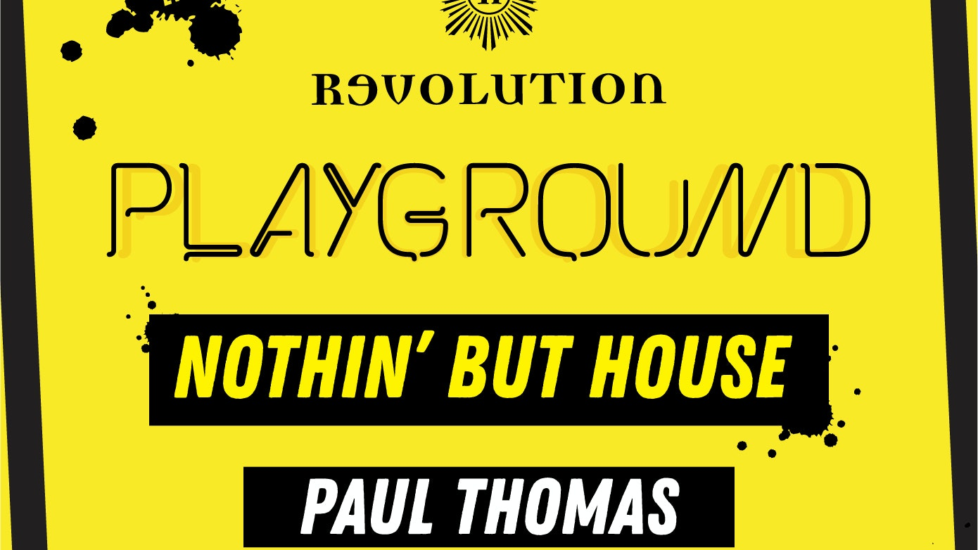 Playground – Nothin' But House