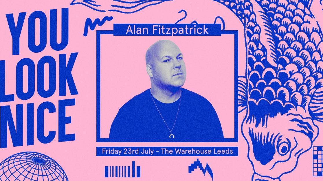 You Look Nice: Alan Fitzpatrick – Club
