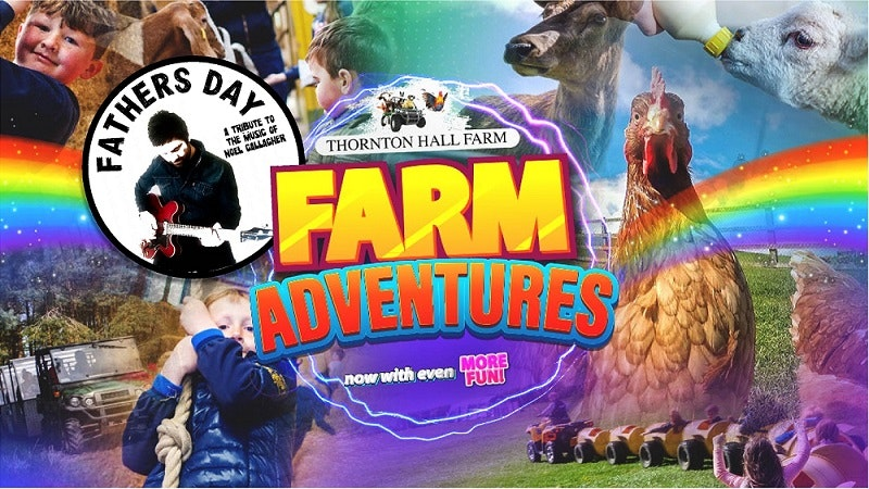 FATHERS DAY at Thornton Hall Farm – Farm Park Entry – Sunday 20th June – PM ENTRY (Ft Noel Gallagher tribute)