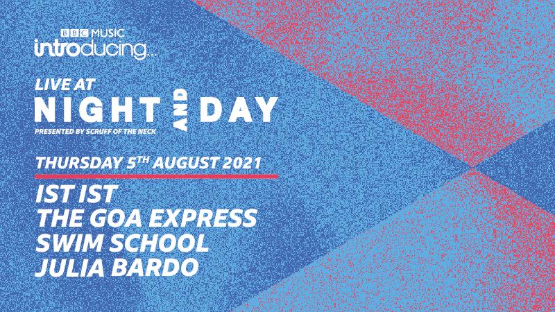 BBC Introducing Live At Night & Day   ist ist, THE GOA EXPRESS, swim school, Julia Bardo