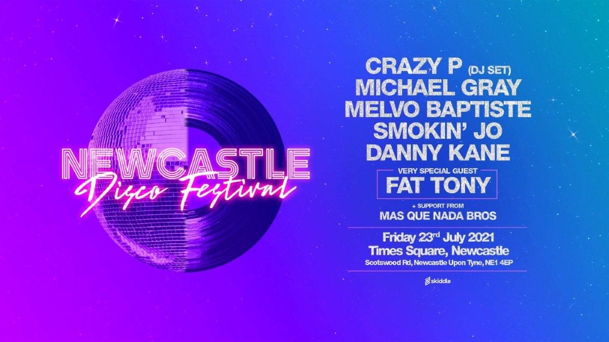 Newcastle Disco Festival – Crazy P (dj) / Michael Grey / Melvo Baptiste / Smokin Jo / Fat Tony – Times Square