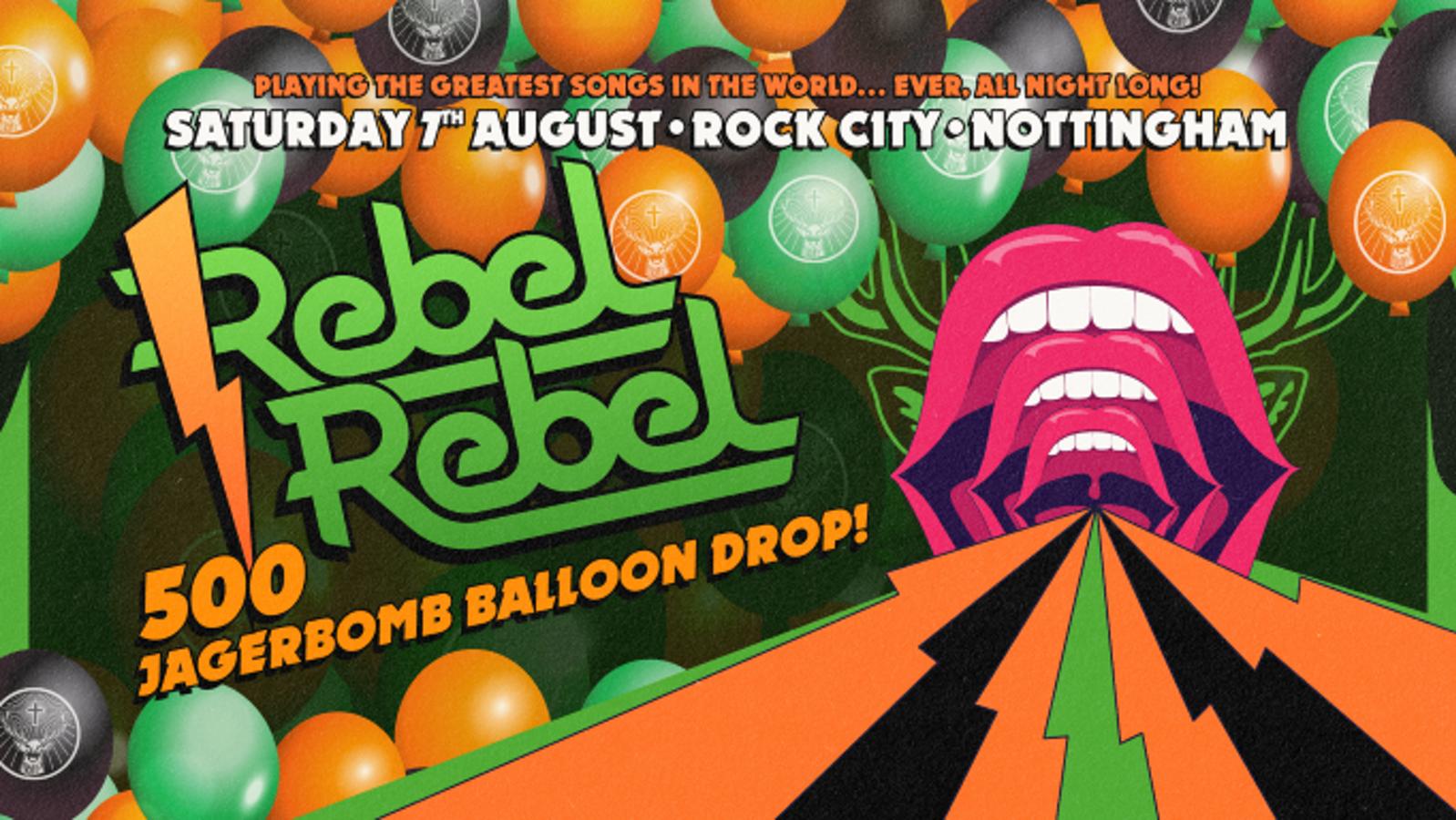 Rebel Rebel – The Balloon Drop – 7/08/2021