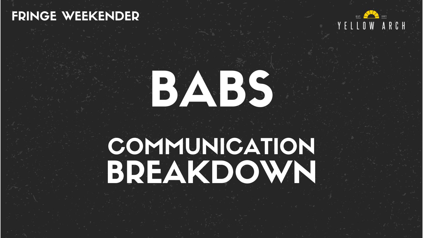 BABS / Communication Breakdown