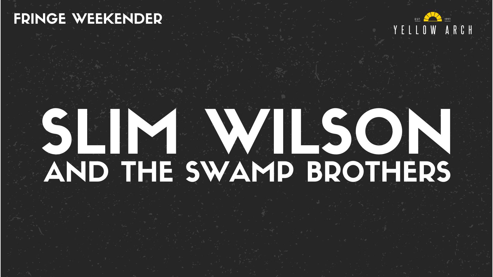 Slim Wilson & The Swamp Brothers
