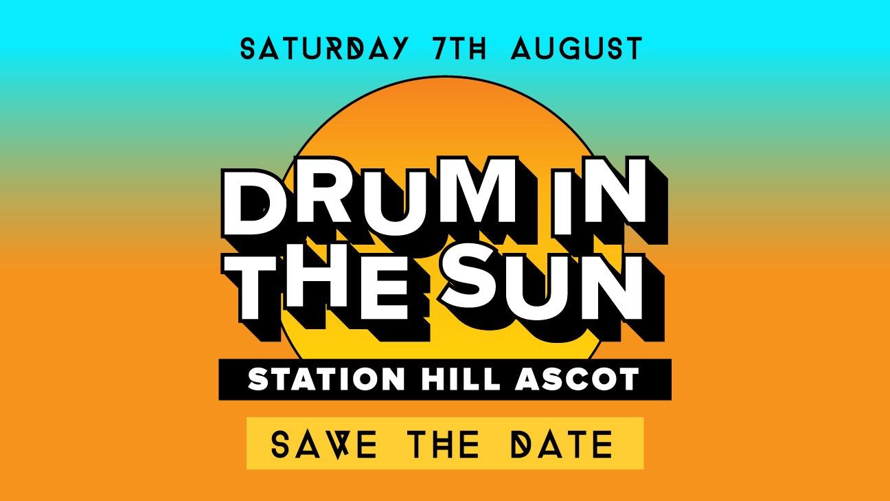 Drum In The Sun – Saturday 7th August