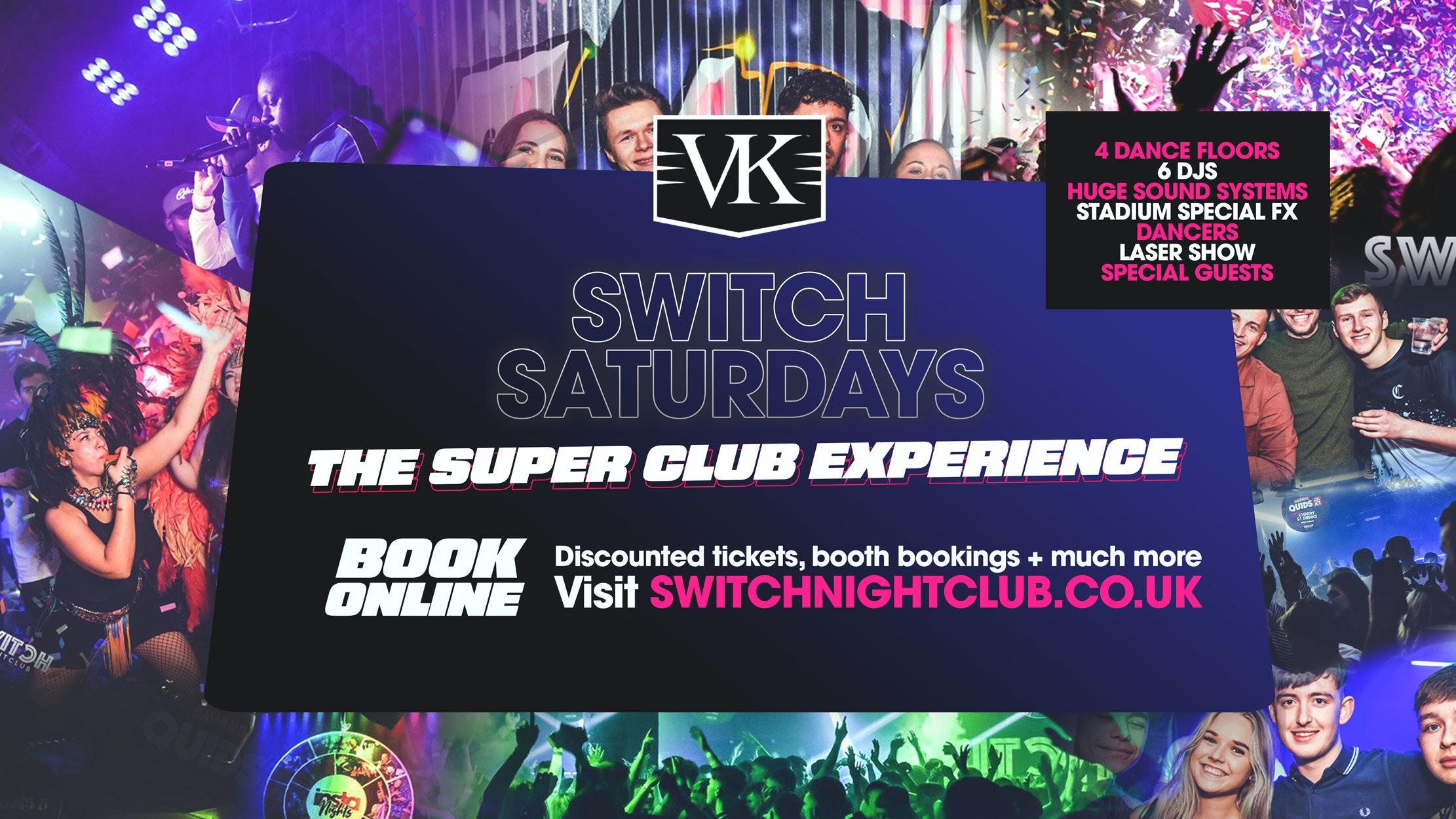 SWITCH Saturdays | 4 Dance Floors | Prestons Biggest Night Out!