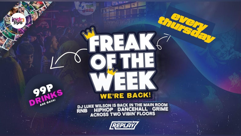 Freak Of The Week | Thursday at Replay