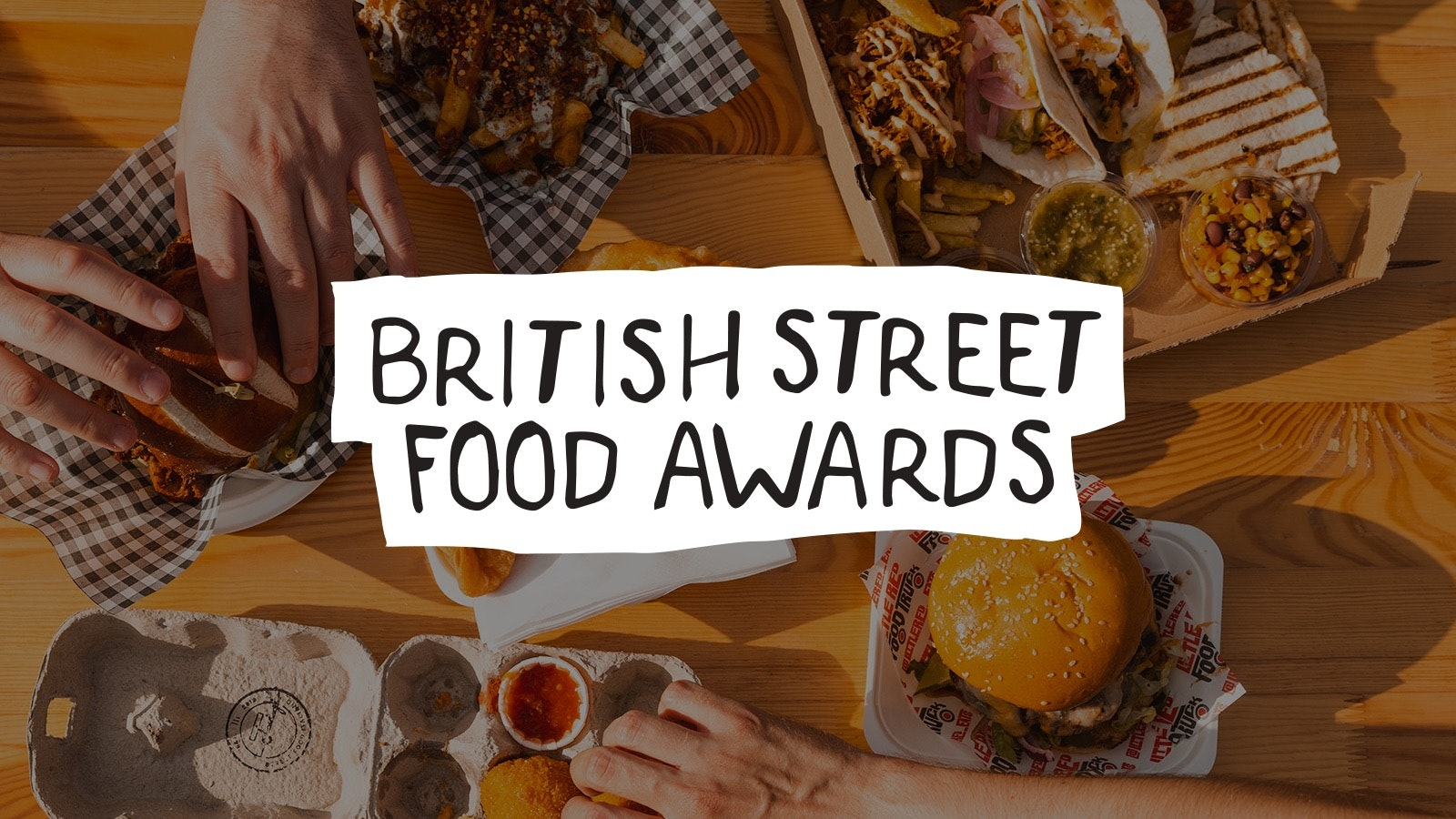 Chow Down: Friday 20th August – 2 HOUR SESSION – British Street Food Awards Week