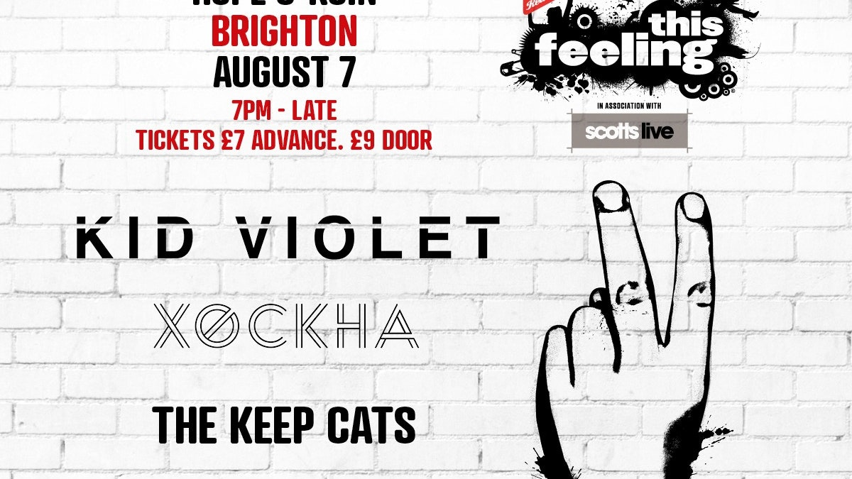 This Feeling – Kid Violet + XOCKHA + the Keep Cats + The Stealers