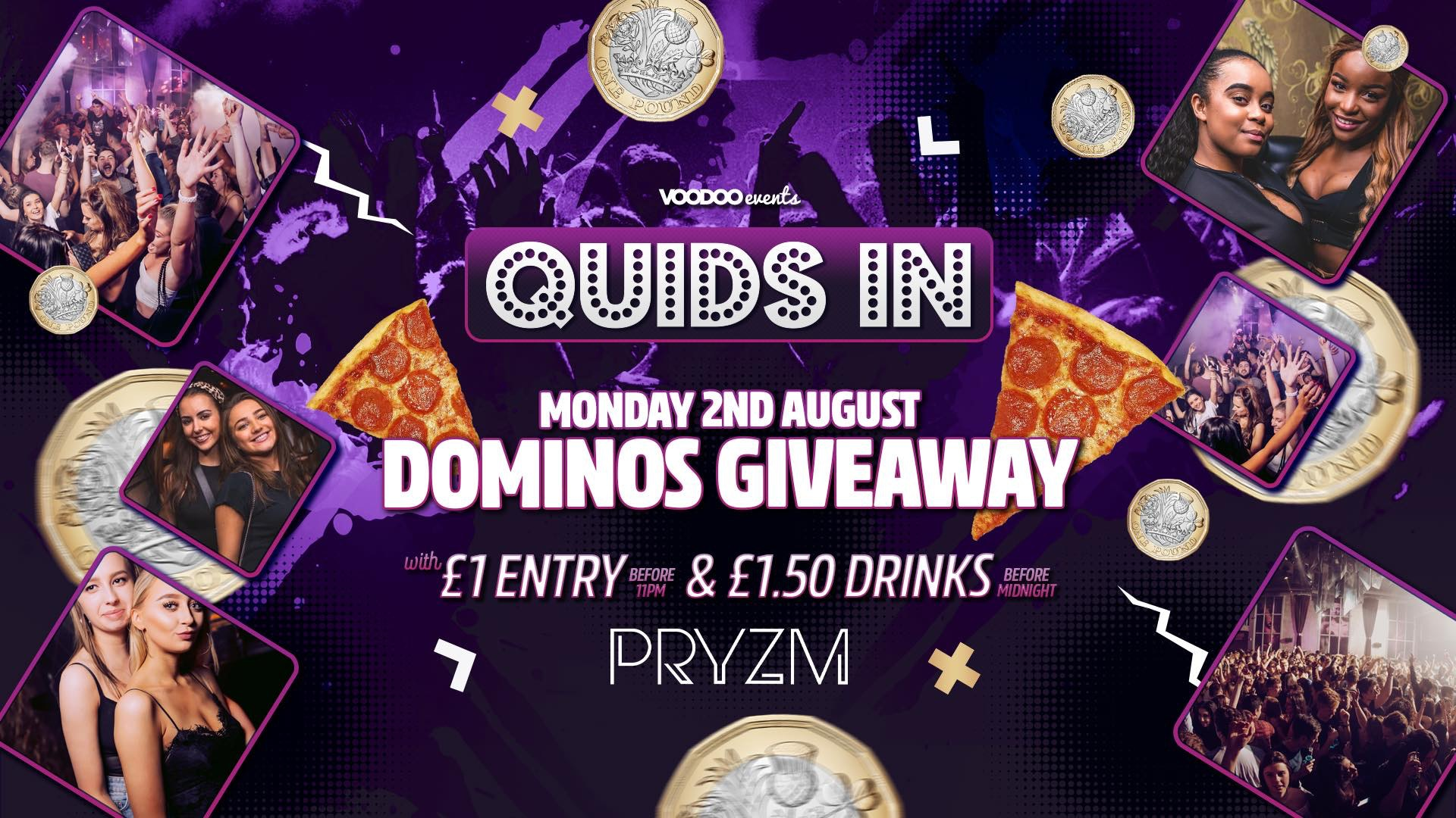 Quids In Mondays at PRYZM – 2nd August DOMINOS GIVEAWAY!