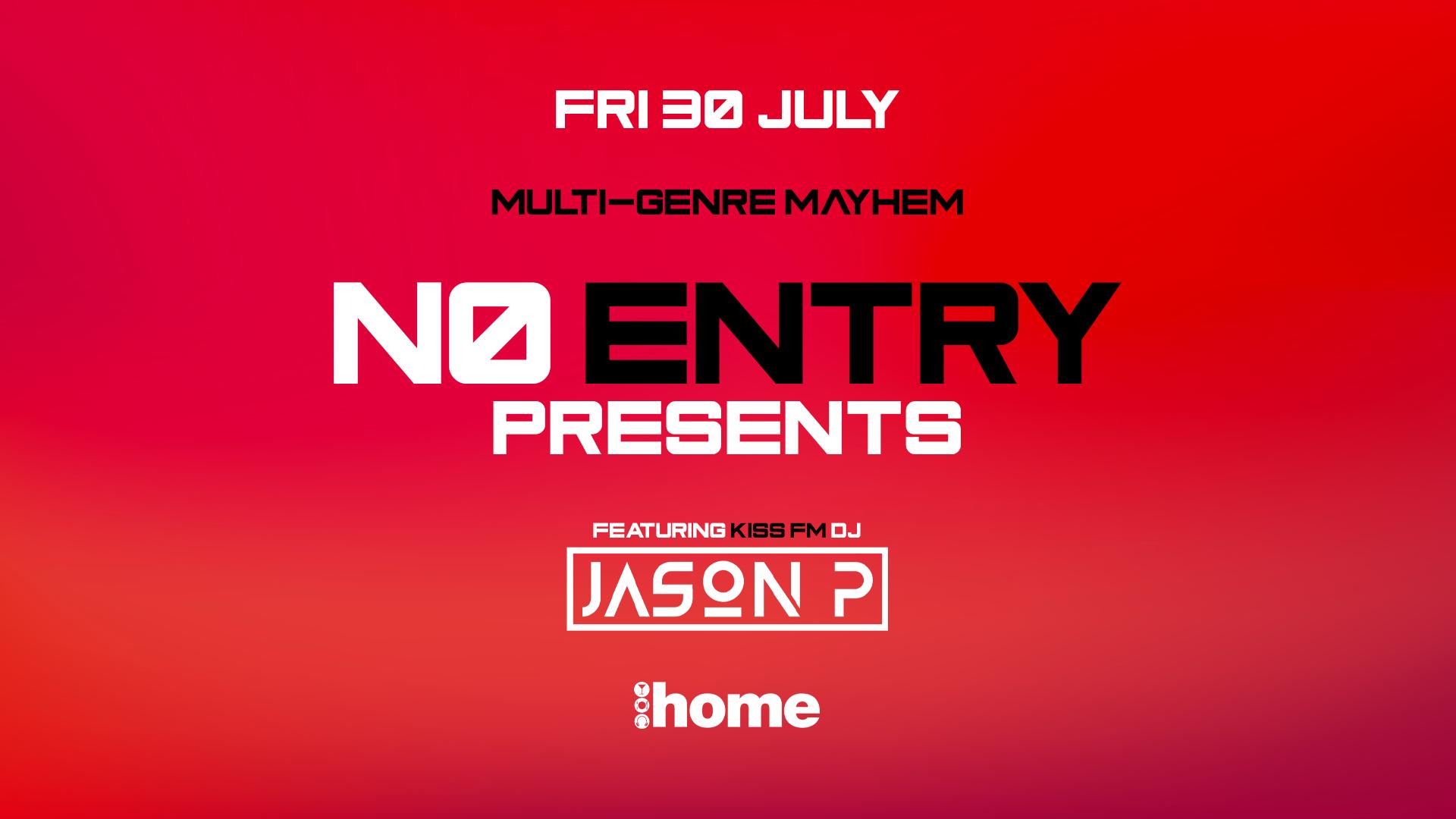No Entry – Featuring Kiss FM's Jason P