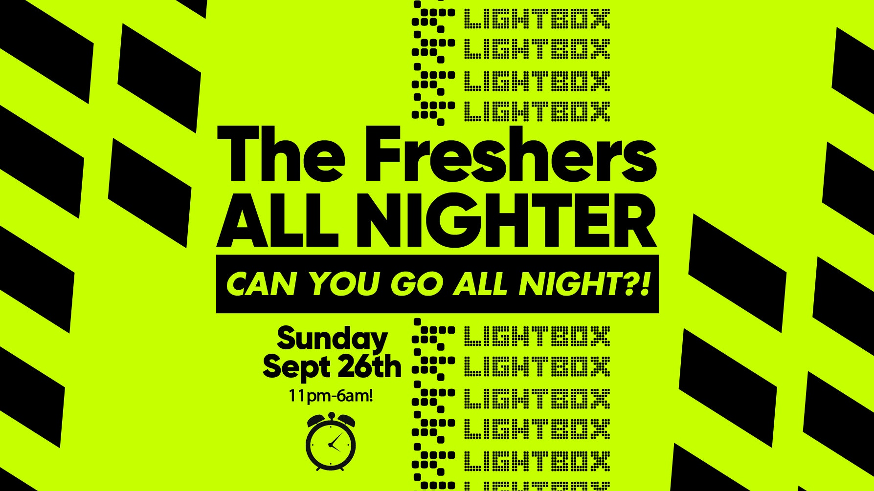 The Freshers ALL NIGHTER ⏰😵  Till 6AM At Lightbox  🚨