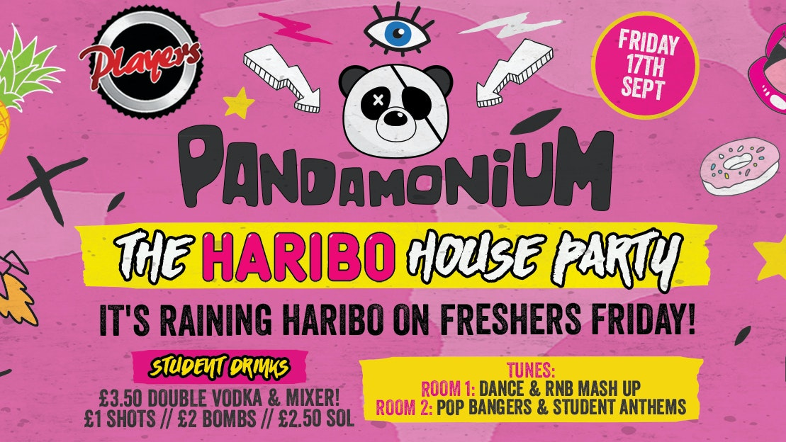 Pandamonium Fridays – Freshers Haribo House Party