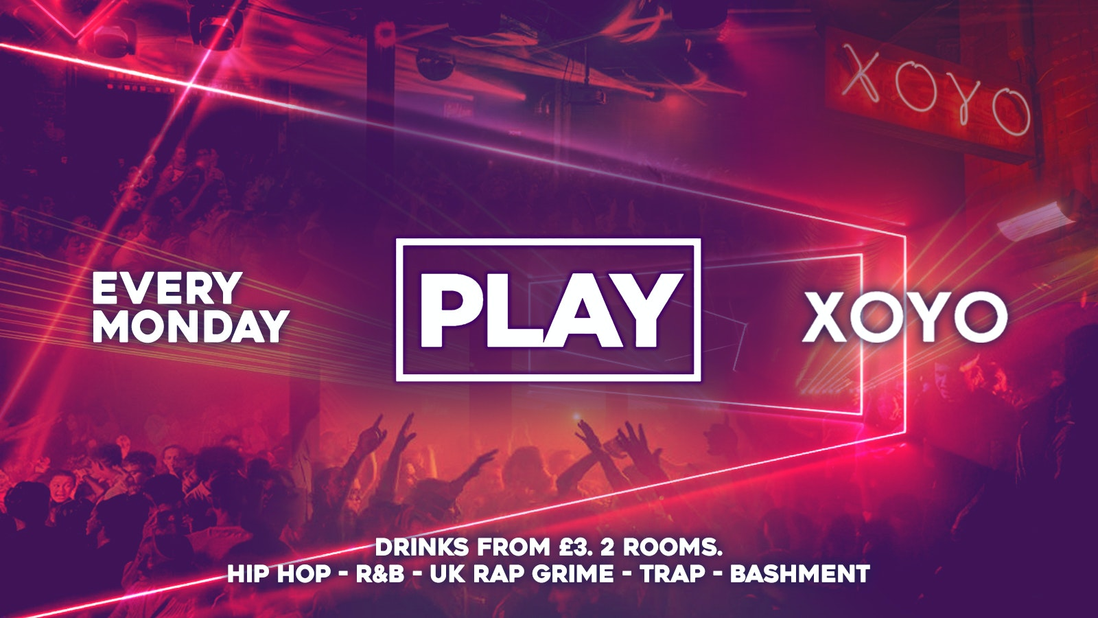 Play London is BACK @ XOYO! The Biggest Weekly Monday Student Night in London // This event will SELL OUT