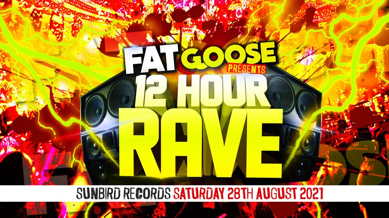 FATgoose 12 Hour Rave (Bank Hol Weekend)