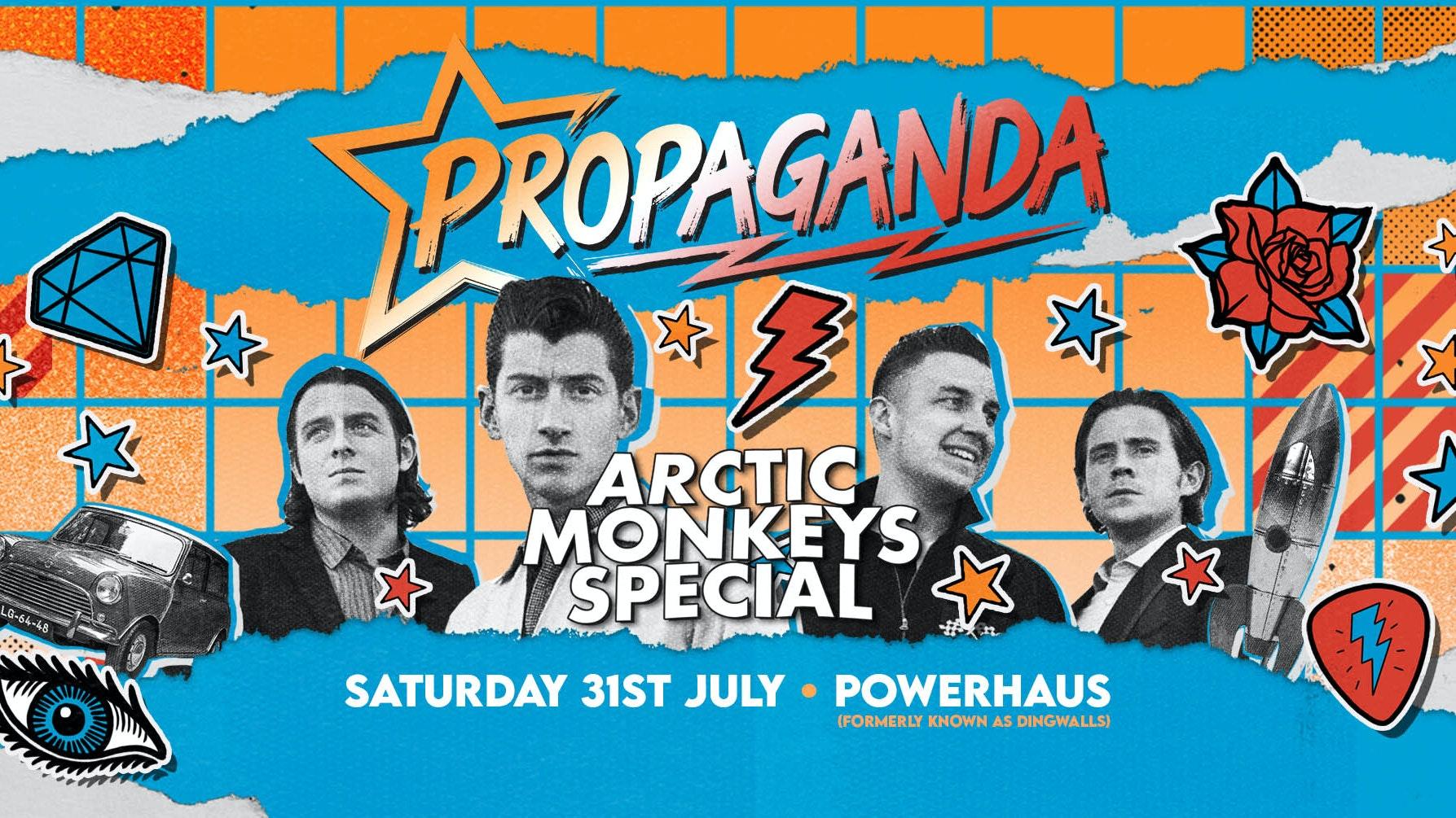 Propaganda London – Arctic Monkeys Special!