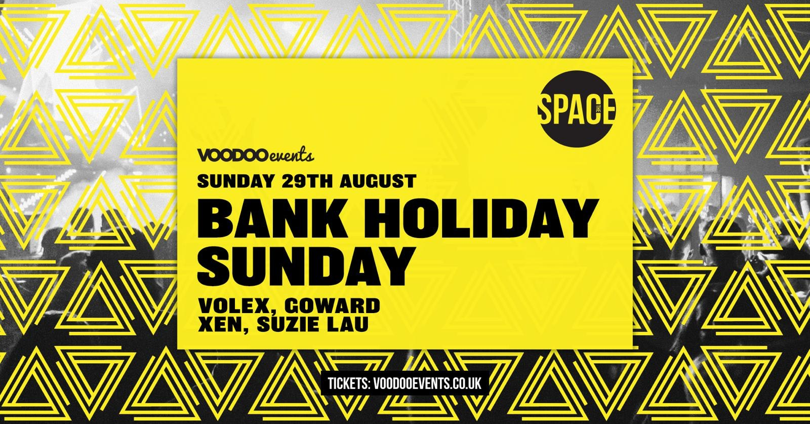Bank Holiday Sunday at Space – 29th August