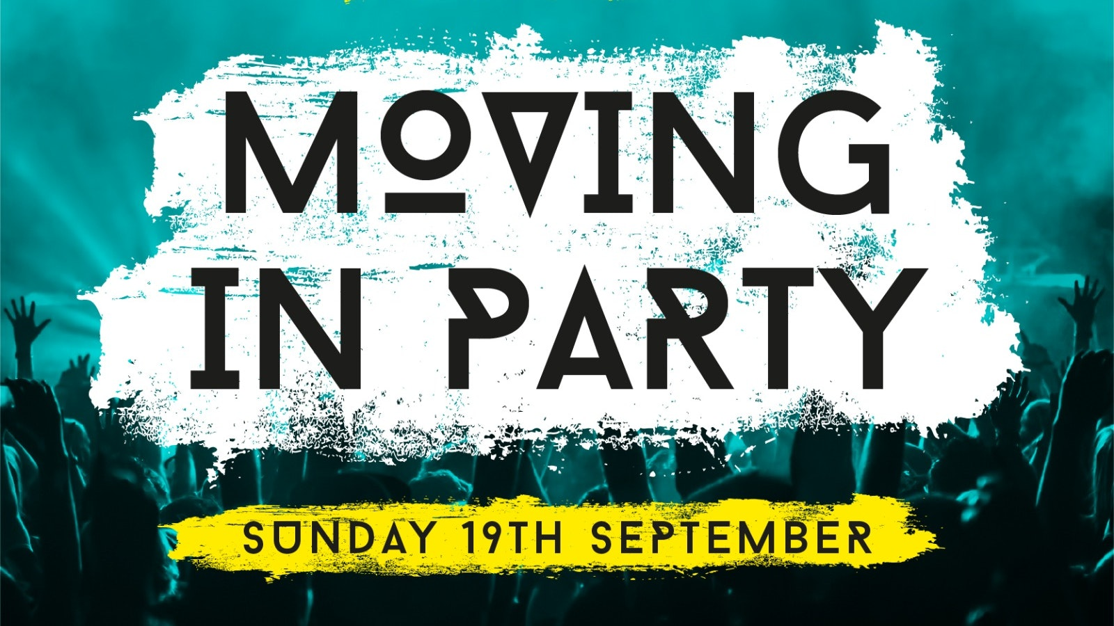 Moving In Party – Sunday 19th September