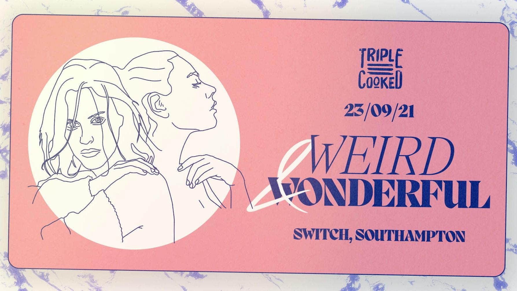 Triple Cooked | Southampton | Weird & Wonderful