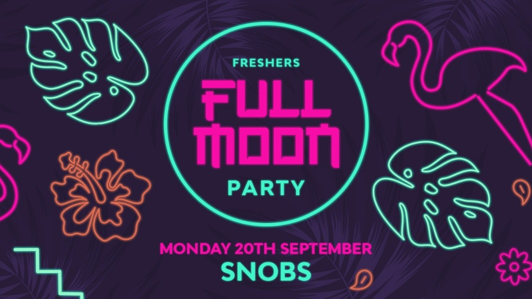 🌕 Full Moon Monday : 75% SOLD OUT!! 🌕 At SNOBS 🌕 20th September 🌕