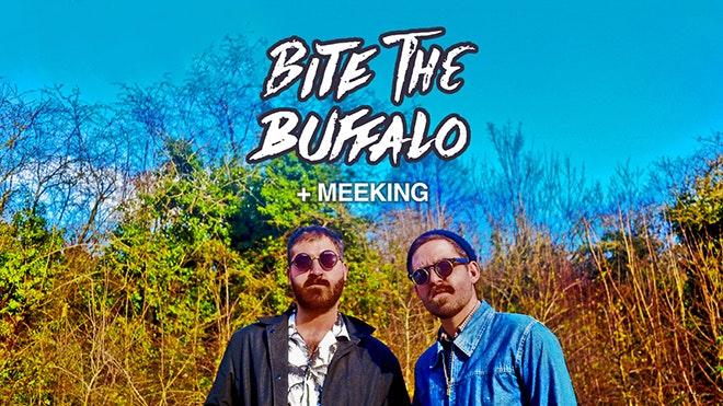 Bite The Buffalo + Meeking