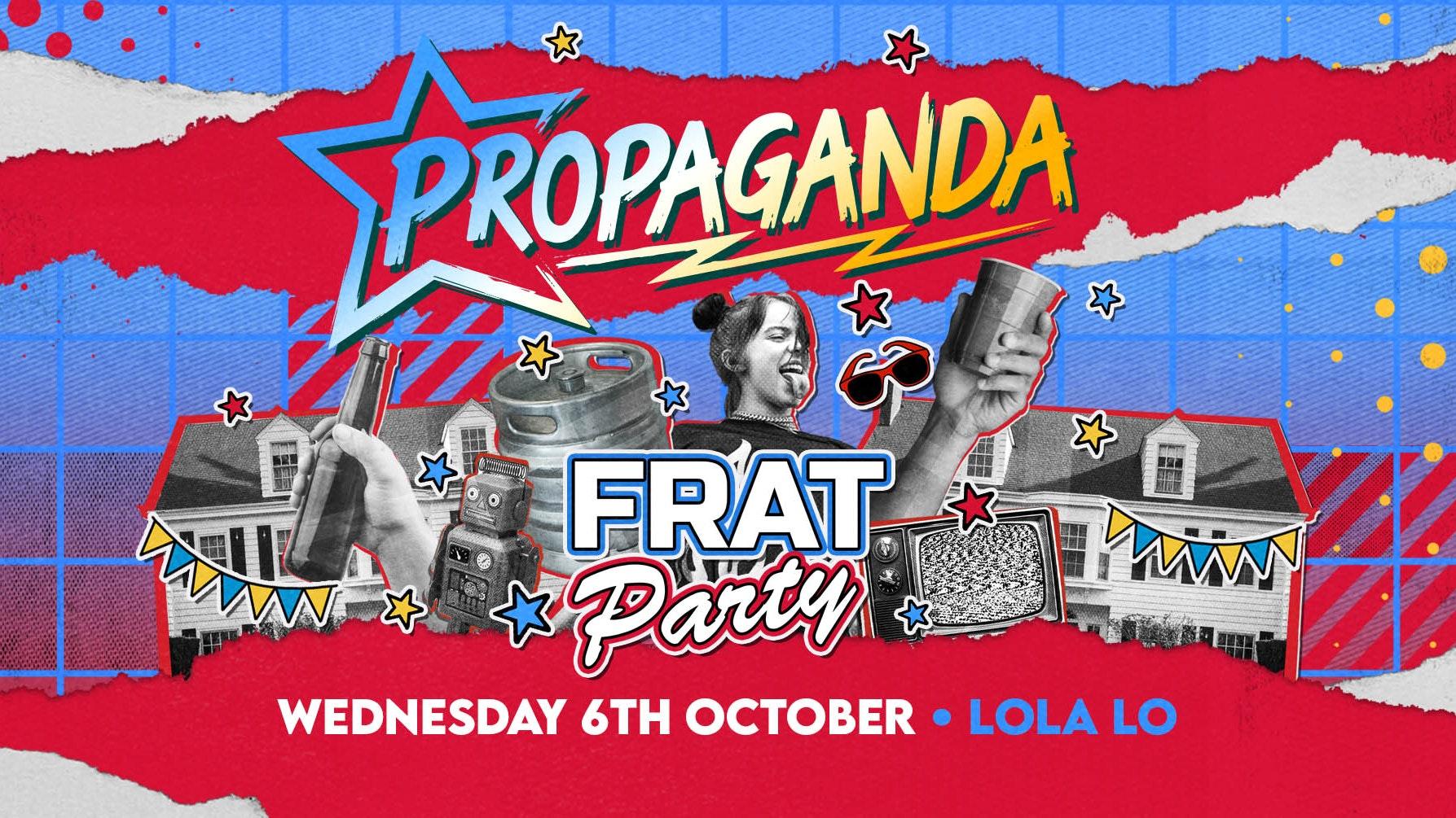 Propaganda Cambridge – Frat Party at Lola Lo!
