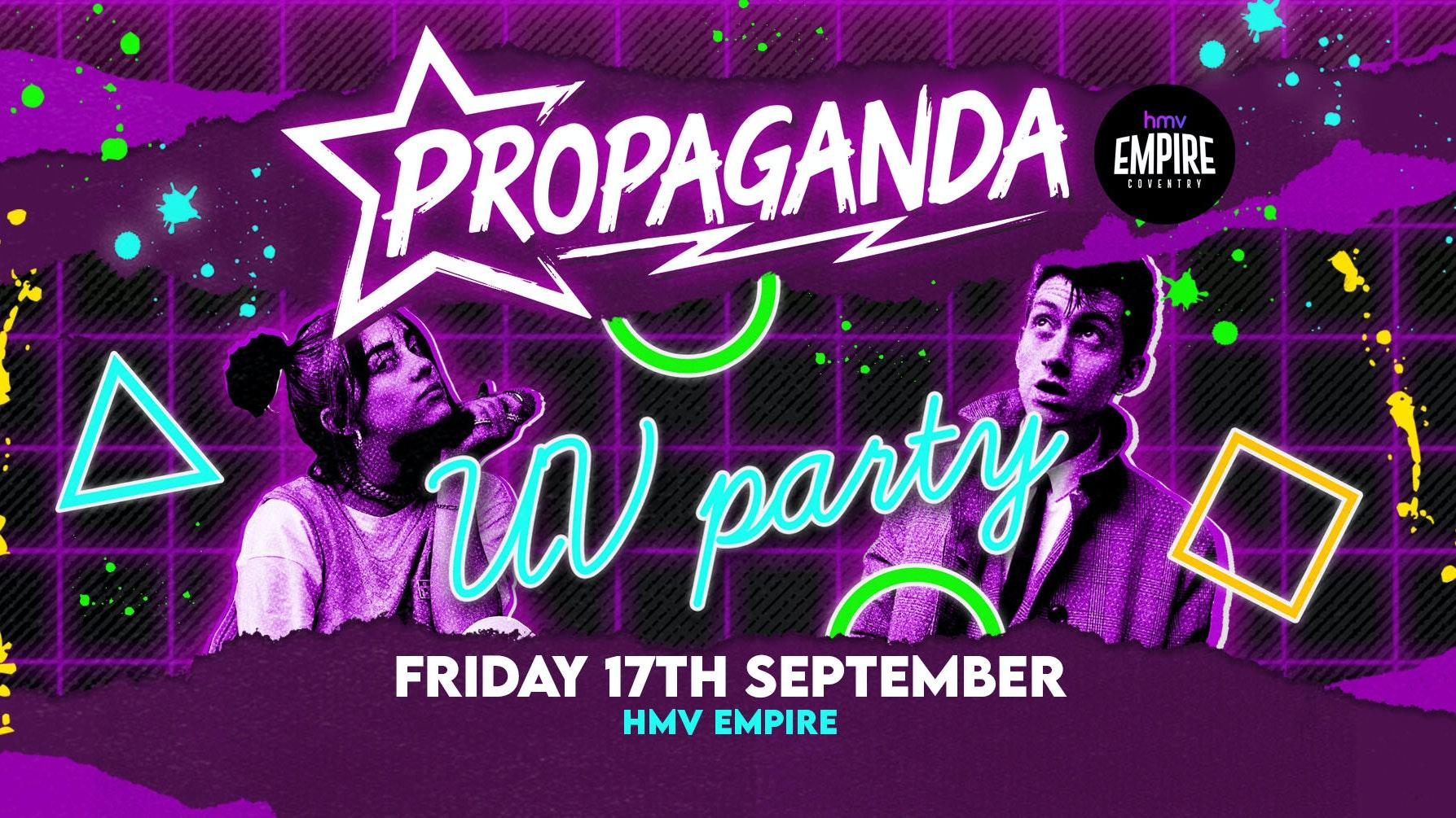 Propaganda Coventry –  UV Party!