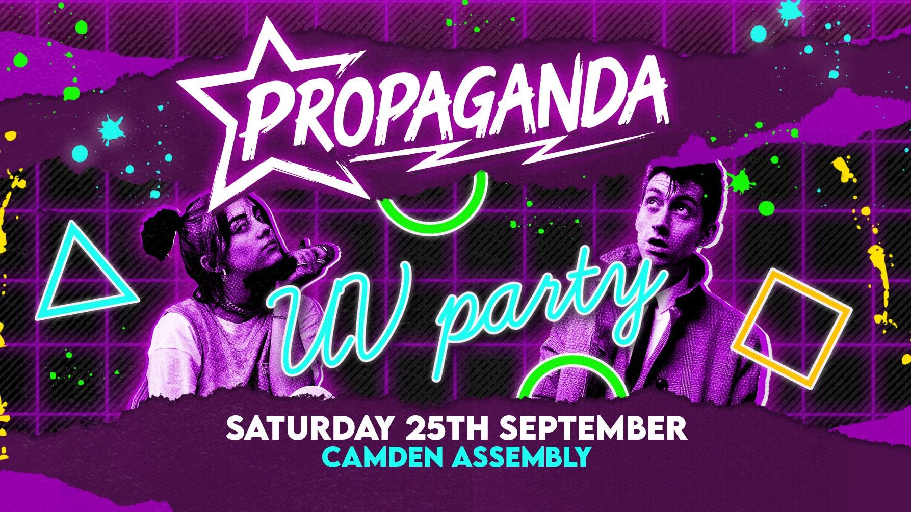 Propaganda London – UV Party!