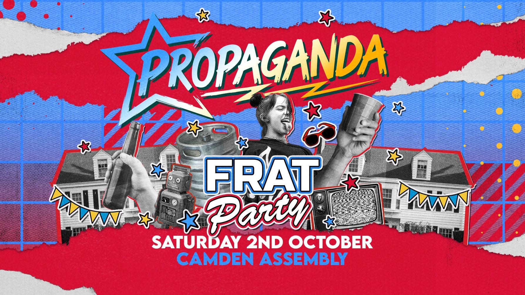 Propaganda London – Frat Party!