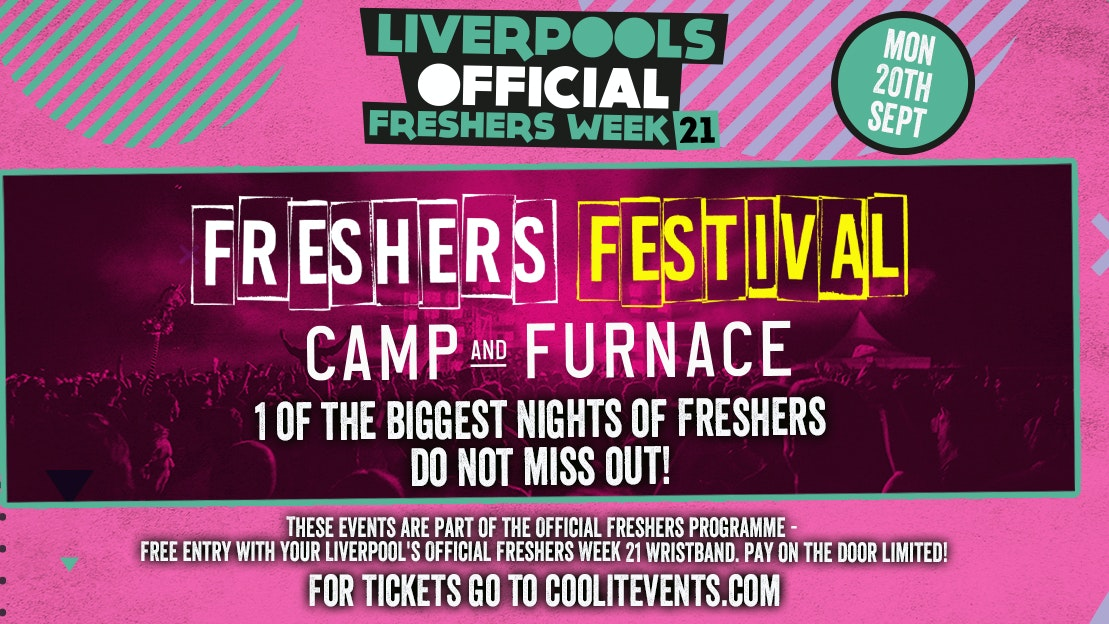 The Big Liverpool Freshers Festival 2021 – 3000 students and YOU!