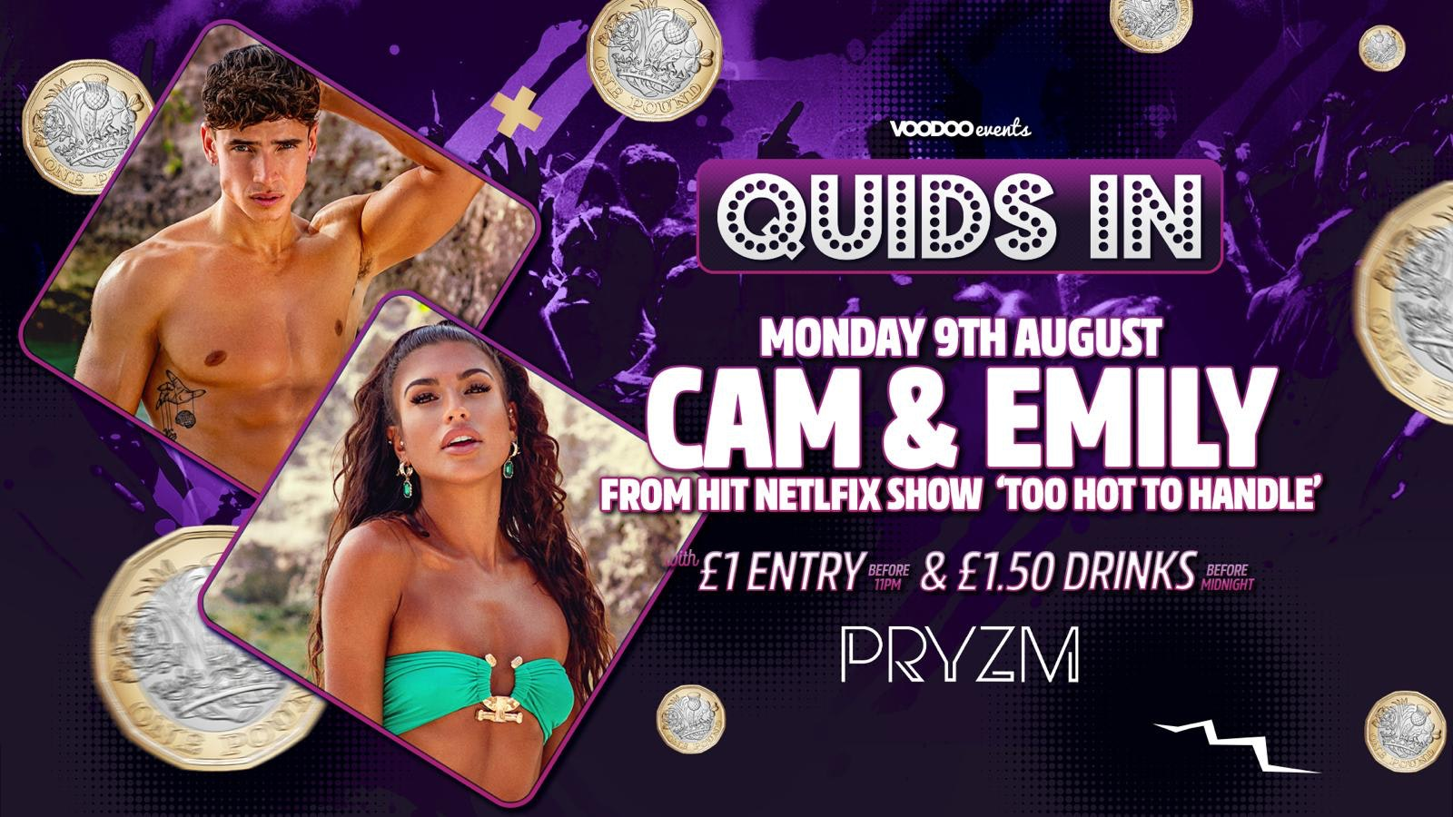 Quids In Mondays at PRYZM Presents Cam & Emily from To Hot To Handle – 9th August
