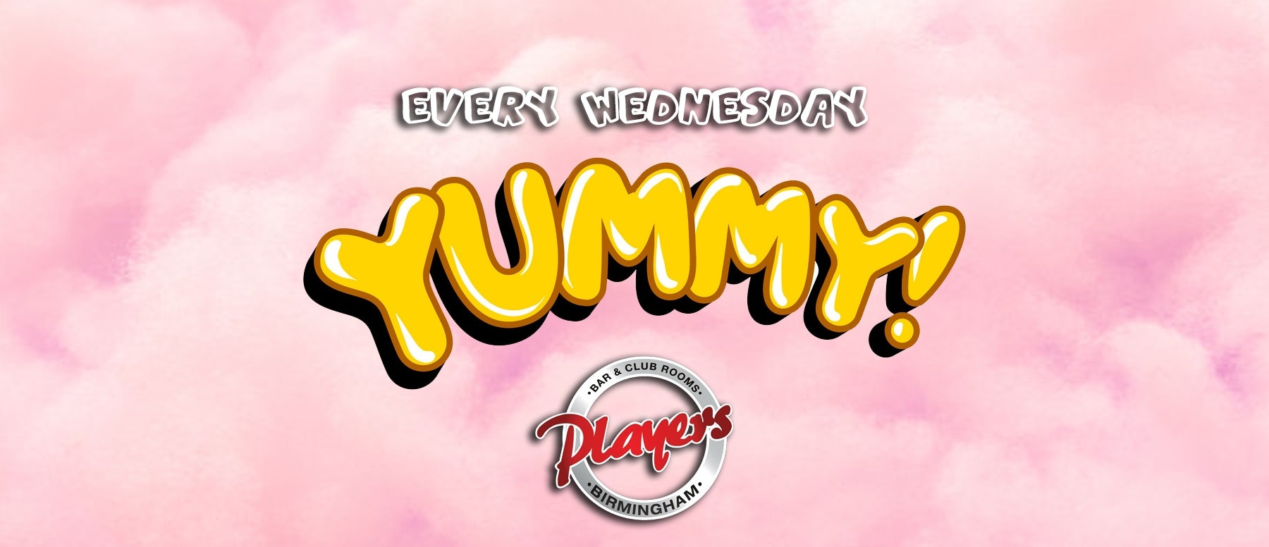 YUMMY – Wednesdays at Players! [Naughty Horse]