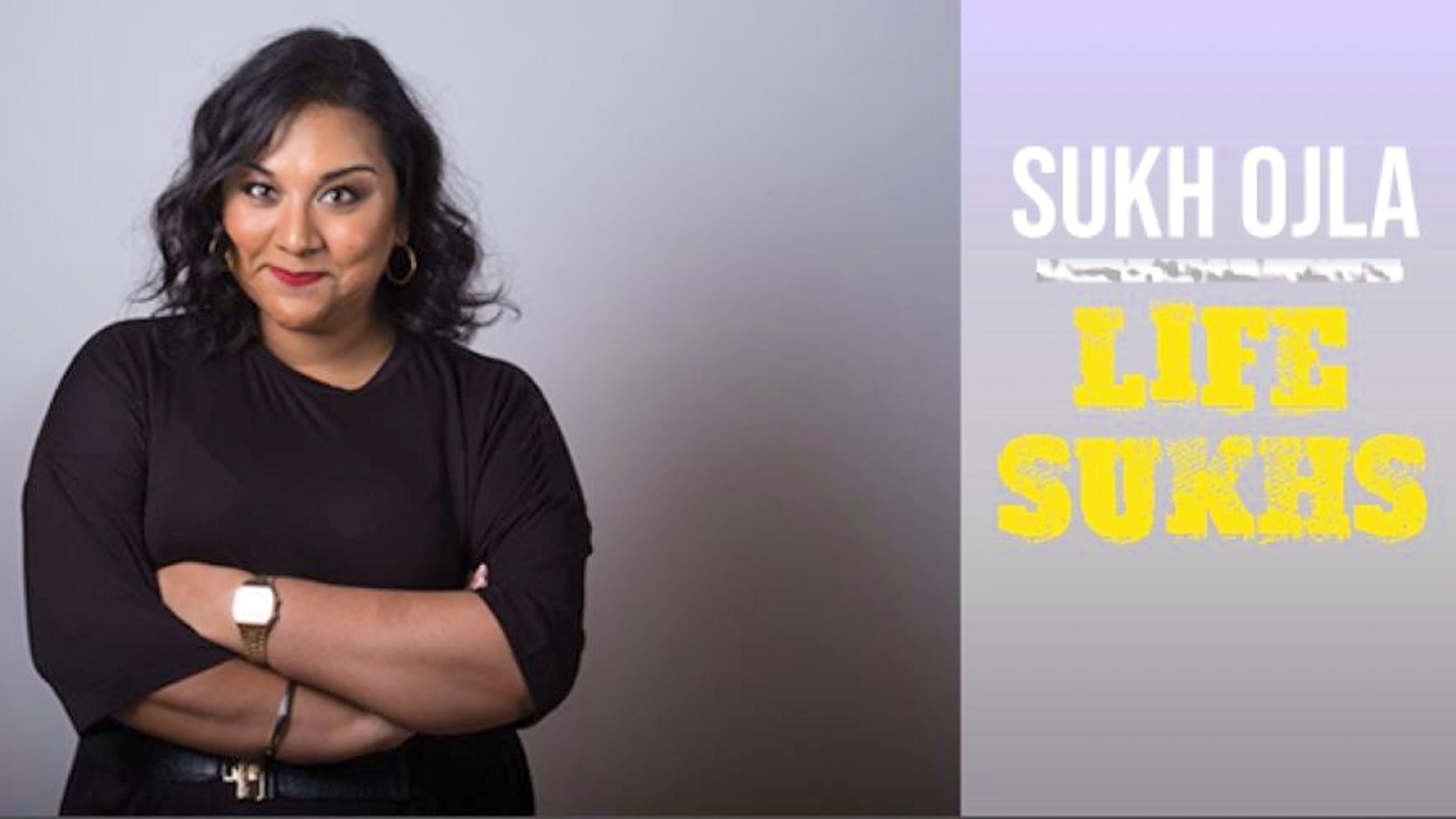 Sukh Ojla : Life Sukhs – UK Comedy Tour