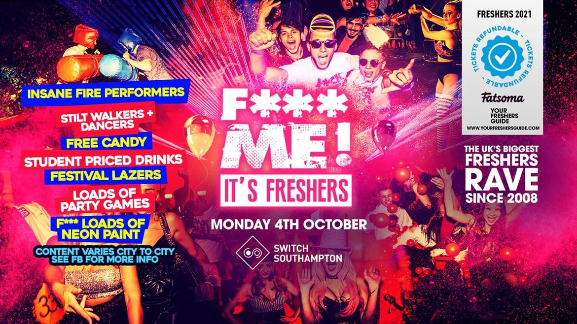 F*CK ME It's Freshers | Southampton Freshers 2021 – Tickets Selling Fast!