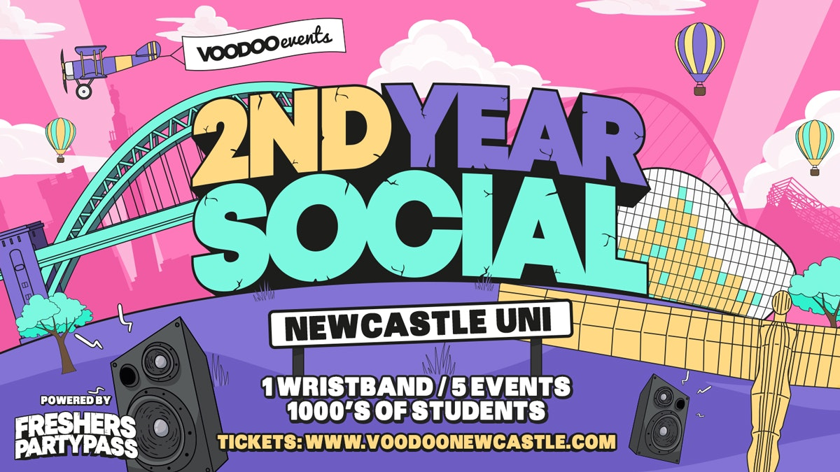 2nd Year Social – Newcastle Uni – Powered by Freshers Party Pass