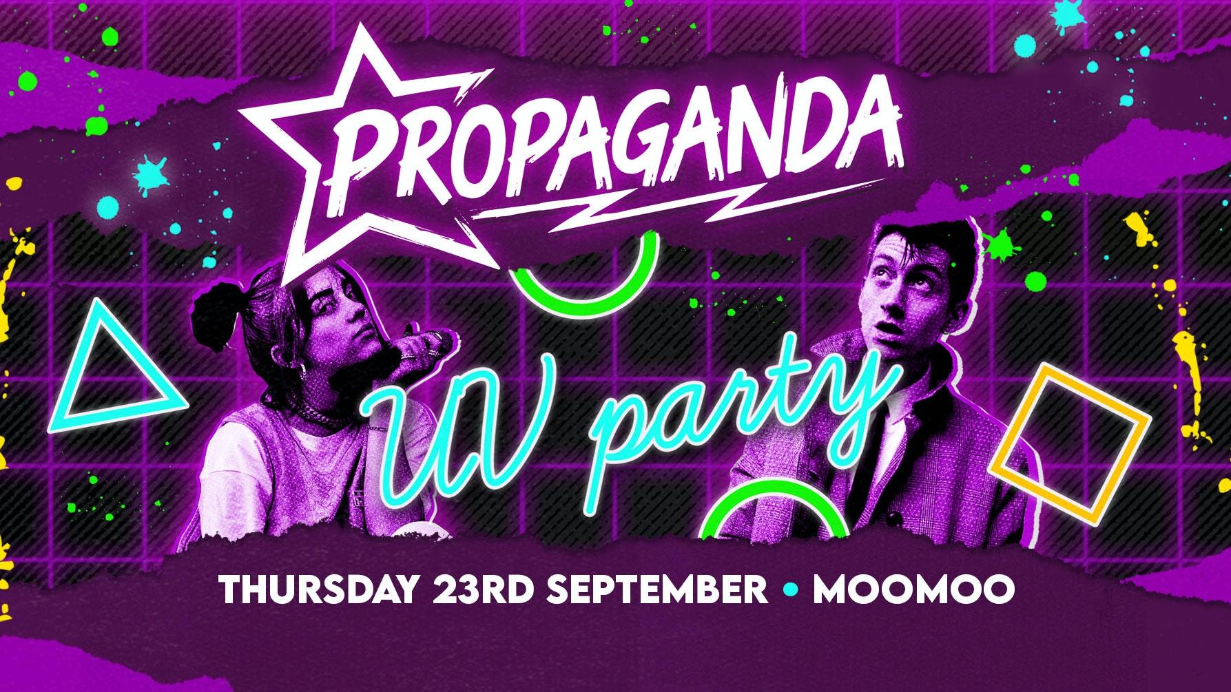 Propaganda Cheltenham – UV Party!