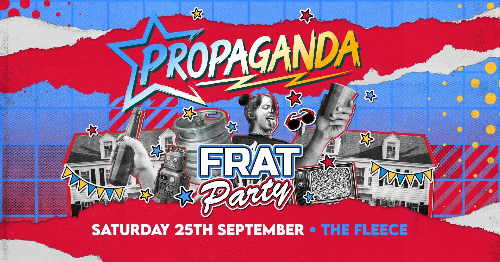 Propaganda Bristol – Frat Party!