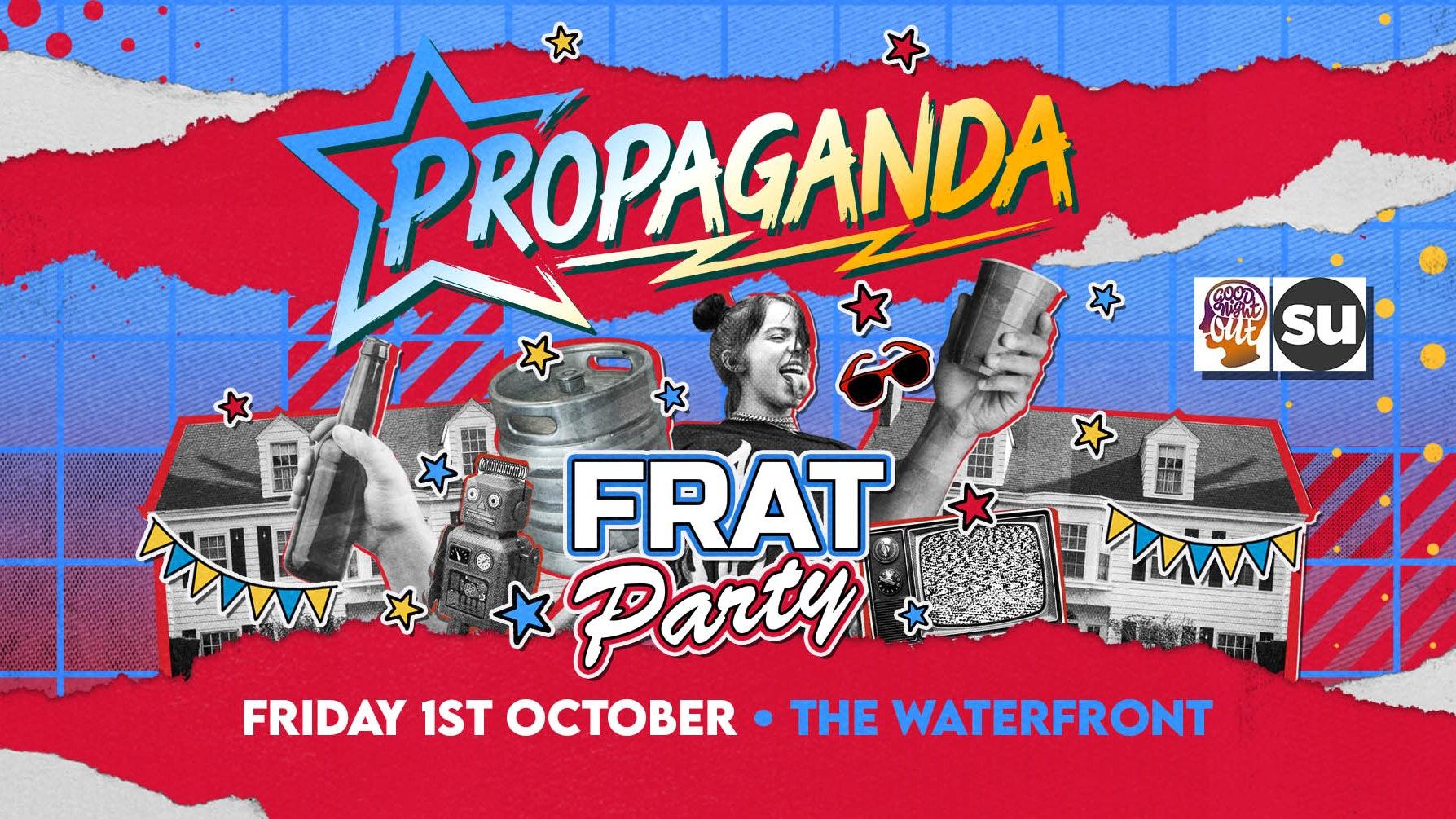 Propaganda Norwich – Frat Party!
