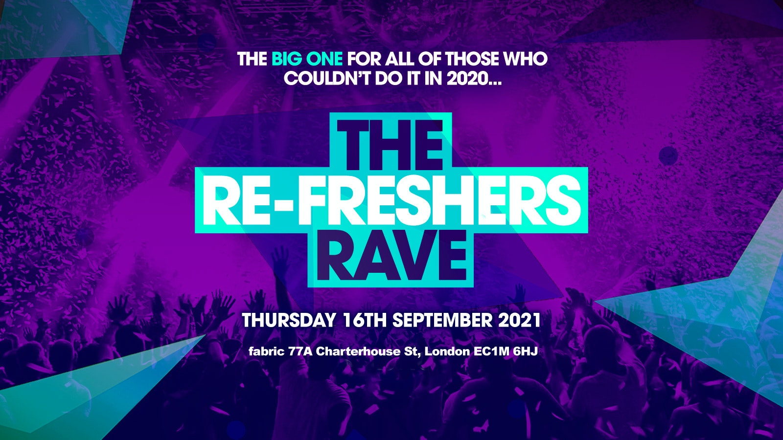 The RE-FRESHERS Rave 2021 ⚡️For All Those That Couldn't Do It In 2020 👀